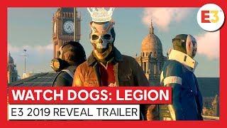 WATCH DOGS LEGION - E3 2019 WORLD PREMIERE REVEAL TRAILER