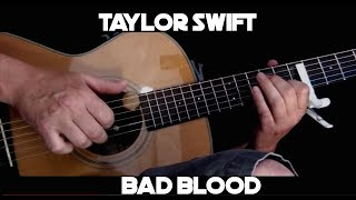 Taylor Swift - Bad Blood (ft. Kendrick Lamar) - Fingerstyle Guitar