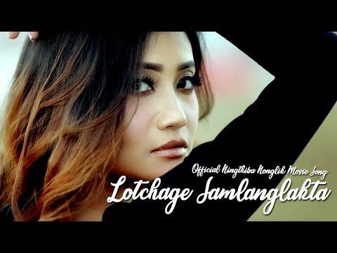 Lotchage Samlanglakta - Official Ningthiba Nonglik Movie Song Release