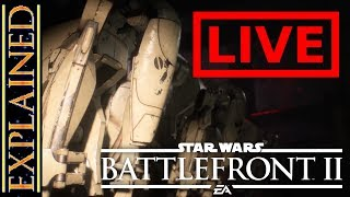 Battlefront II Beta LIVE Stream Part 4 - Star Wars Explained