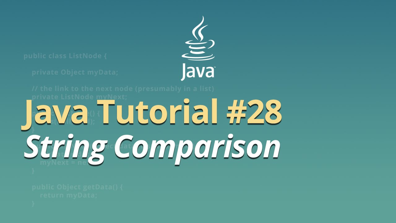 Java Tutorial - #28 - String Comparison