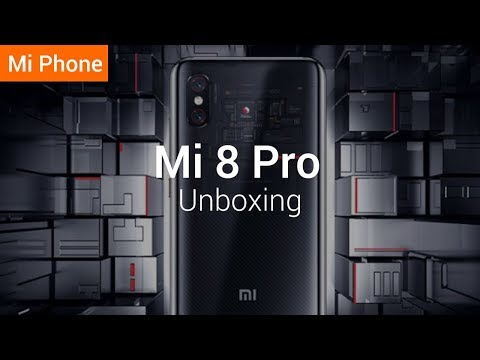 Mi 8 Pro : Unboxing the New Flagship