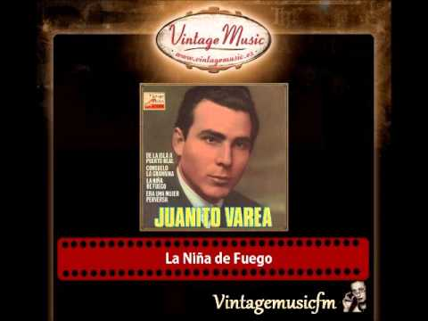 Juanito Varea – La Niña de Fuego