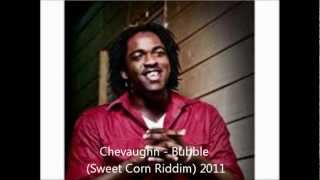 Chevaughn - Bubble (Sweet Corn Riddim) 2011