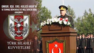 Genelkurmay Başkanı Org.Hulusi AKAR'ın 15 Temmuz  Demokrasi ve Millî Birlik Günü Konuşması