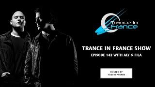 Tom Neptunes with Aly & Fila - Trance In France Show Ep 142 thumbnail