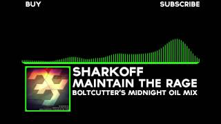[Dubstep] Sharkoff - Maintain the Rage (Boltcutter