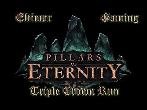 Triple Crown Pillars of Eternity - Episode 01