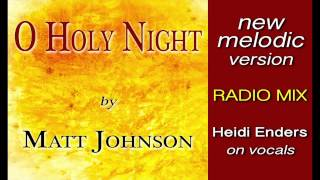 O HOLY NIGHT • Matt Johnson