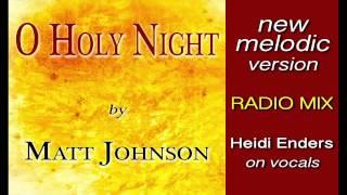 O HOLY NIGHT • Matt Johnson