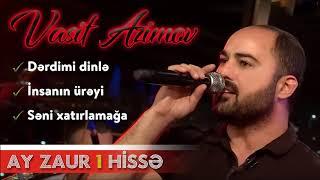 Vasif Əzimov - Ay Zaur - Yeni Canlı İfa 2019 (1 Hissə) (Original Audio)