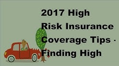 2017 High Risk Insurance Coverage Tips |  Finding High Risk Insurance Coverage