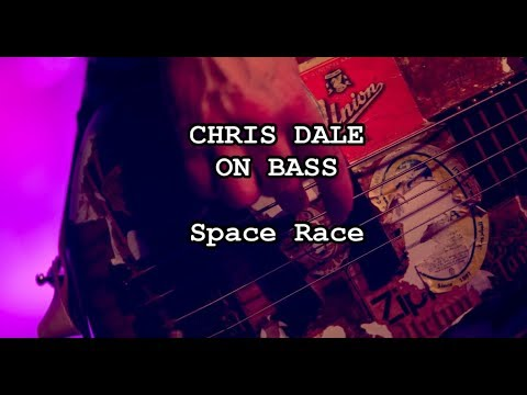 CHRIS DALE ON BASS - Space Race
