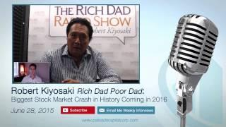 Robert Kiyosaki: Biggest Stock Market Crash in History Coming in 2016 – June 28, 2015