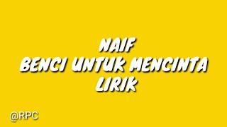 Lirik lagu NAIFF Feat ENDANK SOEKAMTI BENCI UNTUK MENCINTA