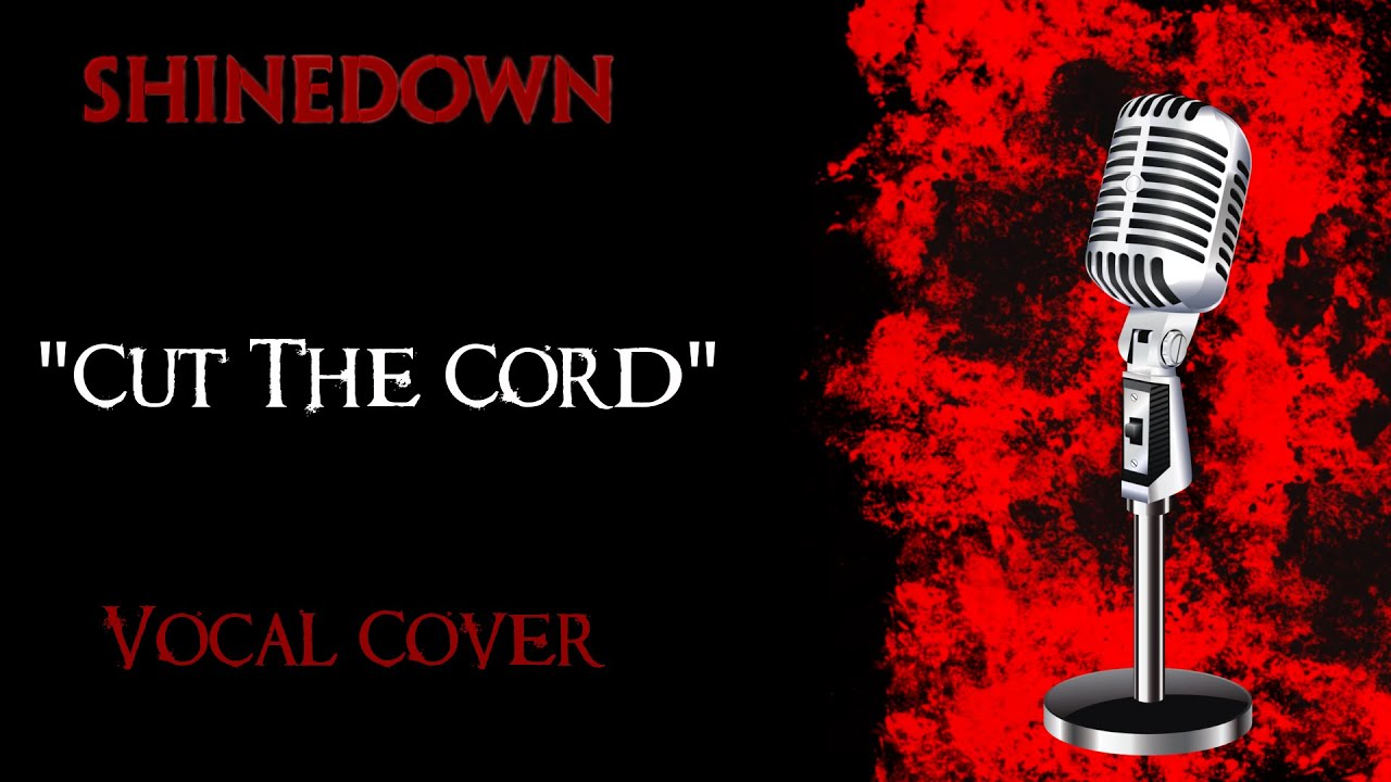 shinedown cut the cord vocal cover youtube. Black Bedroom Furniture Sets. Home Design Ideas