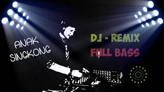 Download lagu DJ Remix Full Bass 2020 | Anak Singkong