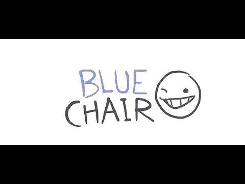 Blue Chair: Number 354 -  Scary Stories Part 2