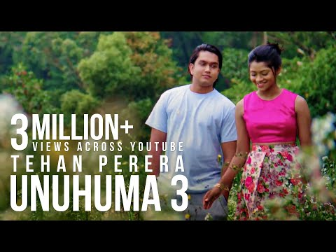 Unuhuma 3 | Tehan Perera - Official Music Video