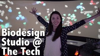 BioDesign Studio! Field Trip to the Tech Museum