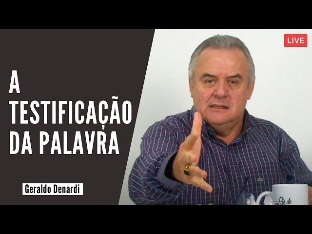 A testificação da palavra - Ap. Denardi - Live 11/02