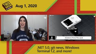 TWC9: .NET 5.0 Preview 7, Git News, Windows Terminal 1.2, and more!