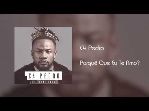 C4 Pedro - Porquê Que Eu Te Amo? [Áudio]