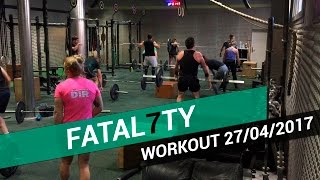 CROSSFIT WORKOUT OF DAY 27/04/2017 - Fatal7ty Scaled