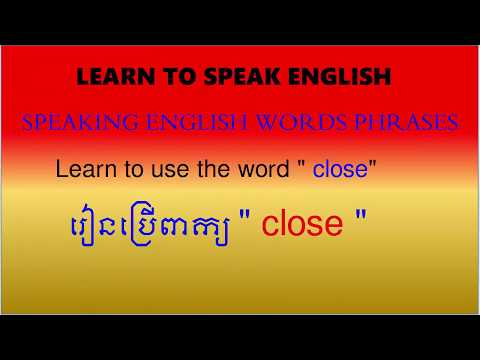 """Learn to speak English with the word """"close"""" for Khmer"""