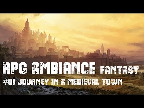 RPG AMBIANCE FANTASY #01 JOURNEY IN A MEDIEVAL CITY: 1h30 in peaceful medieval town