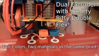 Itty Bitty Double Flex Dual Extruder On My Makerfarm Prusa I3v!
