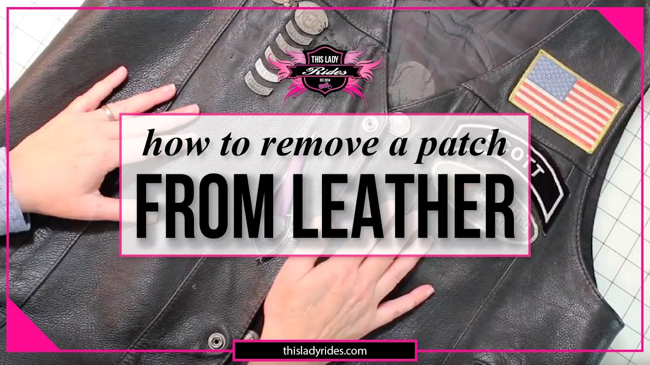 How To Remove A Patch From Leather Without Damaging The