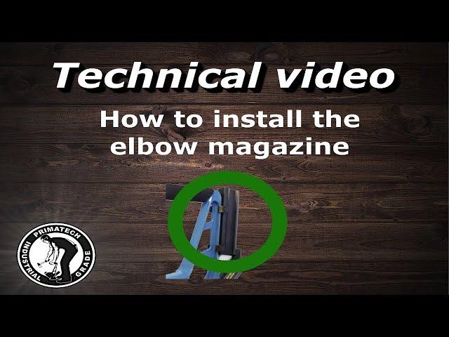 Elbow Magazine Installation