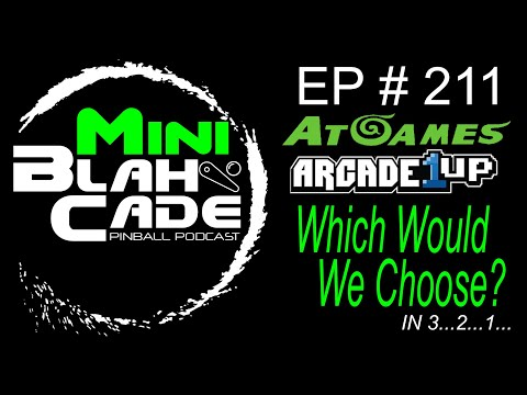 Which Virtual Pinball Cab Would We Choose? AtGames or Arcade 1Up? from BlahCade Podcast