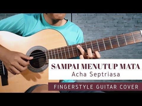 Sampai Menutup Mata Acha Septriasa - Guitar Fingerstyle | Cover Gitar | Tutorial | Chord