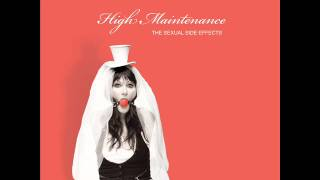 The Sexual Side Effects - High Maintenance Full Album