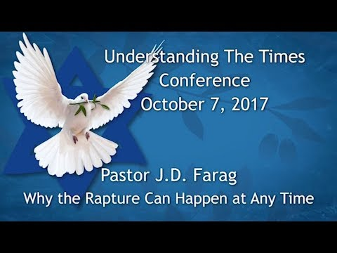 Why the Rapture Can Happen at Any Time – Pastor J.D. Farag