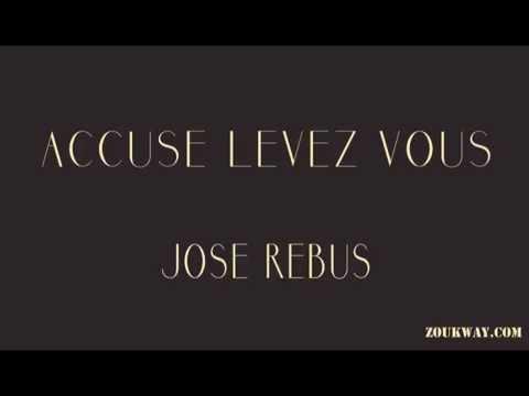 Jose REBUS Accuse levez vous