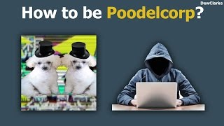 How to be Poodlecorp (REVEAL)