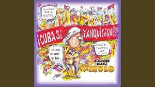 Cuba Sí, Yanquis... Qué?!