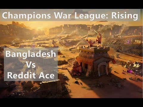Champions War League Final Week: Bangladesh vs Reddit Ace (2pm Updates Th9 Gameplay)