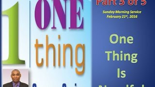One Thing Sermon Series #3  of 5 Pastor Michael G. Lewis  One thing Have i Desired 21.02.16
