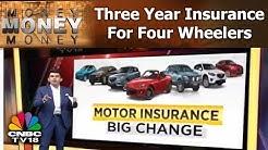 SC: Three Year Insurance For Four Wheelers | Money Money Money | CNBC TV18