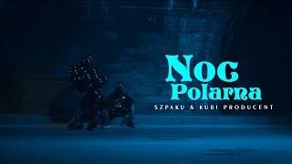 Szpaku & Kubi Producent - Noc Polarna