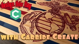 How To Program This Wood USMC American Flag - Carbide Create Tutorial
