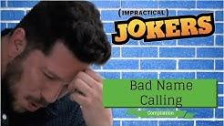 """Bad Name Calling"""