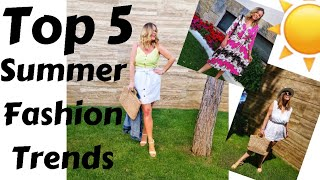2019 Summer Fashion Trends | Look HOT This Summer | Top 5 Summer Trends