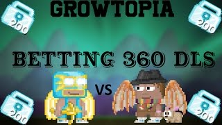 growtopia   betting 360 dls   2017 illegal
