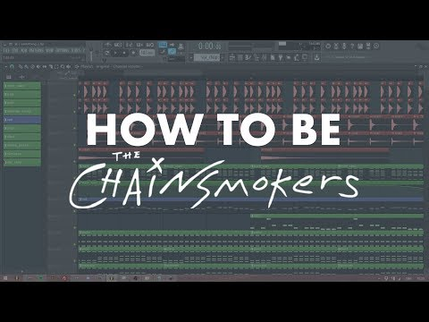 HOW TO BE THE CHAINSMOKERS