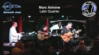 Marc Antoine - Latin Quarter